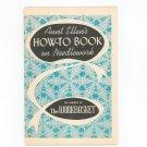 Vintage Aunt Ellen's How To Book On Needlework 1954 The Workbasket