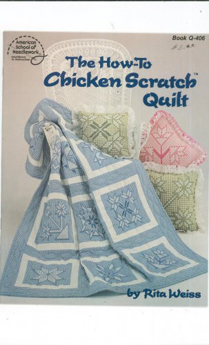 The How To Chicken Scratch Quilt by Rita Weiss American School Of Needlework Book Q-406