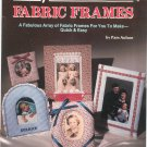 Pretty As A Picture Fabric Frames by Pam Aulson