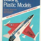 Building Plastic Models Tips & Techniques From THe Experts 0890245274