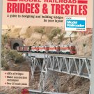 Model Railroad Bridges & Trestles  0890241287 Designing & Building