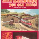 More Railroads You Can Model by Mike Schafer 0890245347