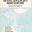 How To Build Model Railroad Benchwork by Linn Westcott 0890245428