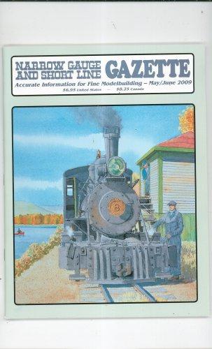 Narrow Gauge And Short Line Gazette Magazine May June 2009 Train Modelbuilding