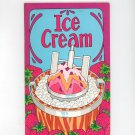 Ice Cream Cookbook by Irena Chalmers Vintage 1974 Potpourri Press