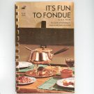 Its Fun To Fondue Cookbook by M.N. Thaler Vintage Item
