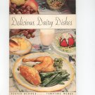 Vintage Delicious Dairy Dishes Cookbook Tested Recipes Tempting Menus Borden Wieland 1937 Givens