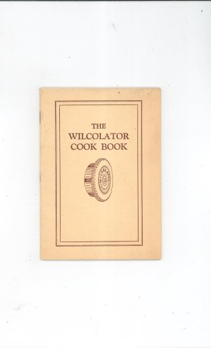 Vintage The Wilcolator Cookbook With Instructions