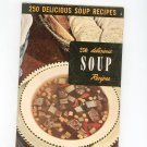 Vintage 250 Delicious Soup Recipes Cookbook Culinary Arts Encyclopedia Of Cooking 6 1953