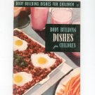 Vintage Body Building Dishes For Children Cookbook Culinary Arts Encyclopedia Of Cooking 22 1953