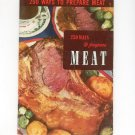 Vintage 250 Ways To Prepare Meat Cookbook Culinary Arts Encyclopedia Of Cooking 8 1954
