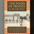 The Food Of France by Waverley Root First Edition Hard Cover With Dust Jacket Vintage 1958