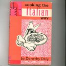 Vintage Cooking The Italian Way Cookbook Hard Cover With Dust Jacket By Dorothy Daly 1960