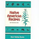 Native American Recipes Cookbook by Bear Wallow Books