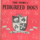 Vintage The Story Of Pedigreed Dogs by Arthur Roland The New York Sun 1938?