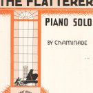 Vintage The Flatterer Piano Solo Sheet Music by Chaminade Calumet Music