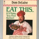 Eat This It'll Make You Feel Better Cookbook by Dom DeLuise 0671726897