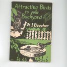 Vintage Attracting Birds To Your Backyard by W. J. Beecher 1955