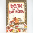 Vintage Home For The Holidays Cookbook by Irena Chalmers Potpourri Press 1980