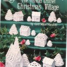 The Thread Crochet Christmas Village by Carol Wilson Mansfield 1069 American School Needlework