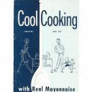 Cool Cooking Indoors And Out With Real Mayonnaise Cookbook Vintage Hellmann's Best Foods