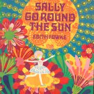 Sally Go Round The Sun by Edith Fowke Songs Rhymes Games Canadian Children Hard Cover