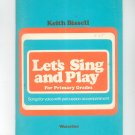 Let's Sing And Play by Keith Bissell Primary Grades Vintage Music Book