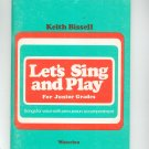 Let's Sing And Play by Keith Bissell Junior Grades Vintage Music Book
