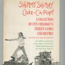 Shimmy Shimmy Coke Ca Pop by Langstaff First Edition Street Games and Rhymes