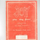 Joy Play Sing Dance by Jos Wuytack & Tossi Aaron Vintage Music Book