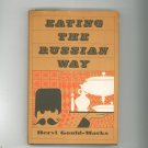 Eating The Russian Way Cookbook by Beryl Gould Marks First Edition