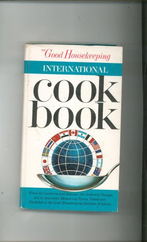 The Good Housekeeping International Cookbook First Edition