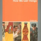 Childcraft How And Why Library Volume 8 How We Get Things Vintage 0716607161