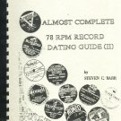 Almost Complete 78 RPM Record Dating Guide II by Steven C. Barr
