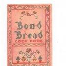 Bond Bread Cook Book Cookbook Vintage 1933 General Baking With Sanderson & Crumit Insert