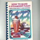 How To Make A Steamship Float & Other Great Lakes Recipes Cookbook 093736004x