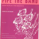 Pipe The Band How To Play The Bagpipe Lewis Davidson Hansen
