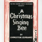 A Christmas Singing Bee Livingston Gearhart Fred Waring Music Workshop