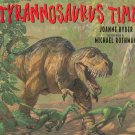 Tyrannosaurus Time Joanne Ryder & Michael Rothman Hard Cover 0688136826