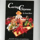 Curing With Cayenne by Sam Biser The Untold 9780615192932
