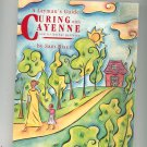 A Layman's Guide Curing With Cayenne And It's Herbal Partners by Sim Biser