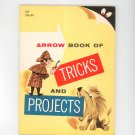 Vintage Arrow Book Of Tricks And Projects by Leonore Klein 1964 TW199