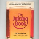 The Juicing Book by Stephen Blauer Fruit & Vegetable 089529253x