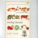 Vintage New Ways To Gracious Living Waring Blendor Cookbook 1958