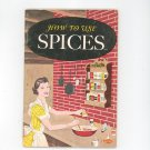 Vintage How To Use Spices Cookbook by American Spice Trade Association