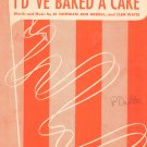 I'd 'Ve Baked A Cake If I Knew You Were Comin Sheet Music Vintage Hoffman Merrill Watts Robert