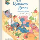 The Runaway Soup Sesame Street Muntean Hard Cover 0307231593