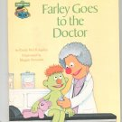 Farley Goes To The Doctor Sesame Street Kingsley Hard Cover 0307231135