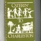 Caterin To Charleston Cookbook Maynard Chase Jenkins