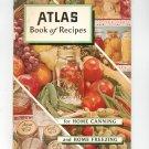 Vintage Atlas Book Of Recipes For Home Canning & Freezing Cookbook 1952 Hazel Atlas Glass Company